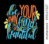 be your own kind of beautiful... | Shutterstock .eps vector #545117227