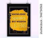 knowledge speaks but wisdom... | Shutterstock .eps vector #546734563