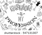 fashion is my profession.... | Shutterstock .eps vector #547131307