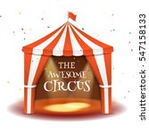 circus tent poster. circus... | Shutterstock .eps vector #547158133