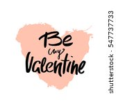 be my valentine romantic quote... | Shutterstock .eps vector #547737733