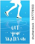 get your skates on poster with... | Shutterstock .eps vector #547778503