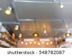 abstract blur ceiling light... | Shutterstock . vector #548782087