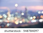 abstract bokeh of  oil refinery ... | Shutterstock . vector #548784097