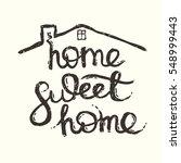 home sweet home hand lettering... | Shutterstock .eps vector #548999443
