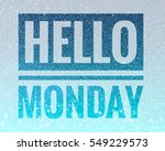 hello monday words on shiny... | Shutterstock . vector #549229573
