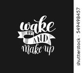 wake up and make up.... | Shutterstock .eps vector #549498457
