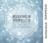 believing in yourself is the...   Shutterstock . vector #549499243