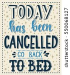 today has been cancelled go... | Shutterstock .eps vector #550068127