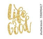 inscription life is good.... | Shutterstock .eps vector #550090417