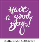 have a good day hand drawn... | Shutterstock .eps vector #550447177