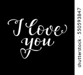 i love you   hand drawn...   Shutterstock .eps vector #550593847