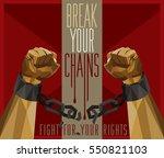 break your chains   fight for... | Shutterstock .eps vector #550821103