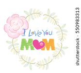 Handwriting  'i Love You Mom'...
