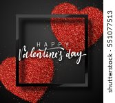 happy valentines day lettering... | Shutterstock .eps vector #551077513