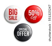 Set of glossy sale buttons or badges. Product promotions. Big sale, special offer, 50% off. Vector. | Shutterstock vector #551325247