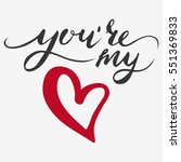 hand lettering.you are my love. ... | Shutterstock .eps vector #551369833