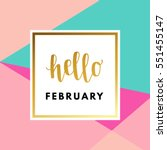 hello february creative ... | Shutterstock .eps vector #551455147