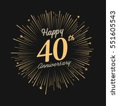 happy 40th anniversary. with... | Shutterstock .eps vector #551605543