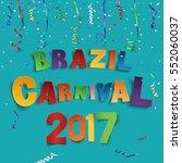 brazil carnival 2017 background ... | Shutterstock .eps vector #552060037