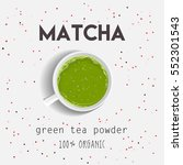 matcha green tea  100  organic. ... | Shutterstock .eps vector #552301543