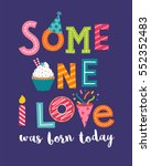 someone i love was born today...   Shutterstock .eps vector #552352483