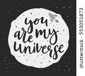you are my universe  ... | Shutterstock .eps vector #553051873