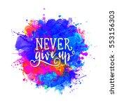 inscription be strong never...   Shutterstock .eps vector #553156303