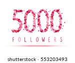 5000  five thousand  followers. ... | Shutterstock .eps vector #553203493