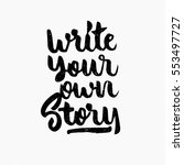 write your own story quote. ink ... | Shutterstock . vector #553497727