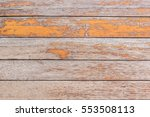 abstract grunge old color wood... | Shutterstock . vector #553508113