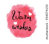 warm wishes calligraphy with... | Shutterstock .eps vector #554074153