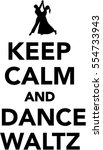 keep calm and dance waltz | Shutterstock .eps vector #554733943