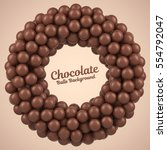 chocolate balls round frame... | Shutterstock .eps vector #554792047