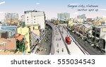 sketch cityscape of saigon city ... | Shutterstock .eps vector #555034543