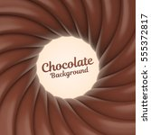 chocolate swirl background with ... | Shutterstock .eps vector #555372817
