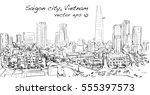 sketch cityscape of saigon city ... | Shutterstock .eps vector #555397573