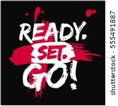 ready. set. go   brush... | Shutterstock .eps vector #555491887