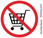 no shopping basket sign. vector. | Shutterstock .eps vector #555541237