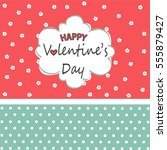 happy valentines day card | Shutterstock .eps vector #555879427
