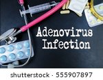 Small photo of Adenovirus infection word, medical term word with medical concepts in blackboard and medical equipment.