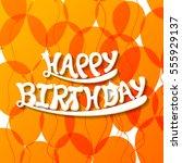 illustration of happy birthday... | Shutterstock .eps vector #555929137