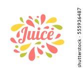 juice hand written lettering ... | Shutterstock .eps vector #555936487