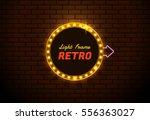 light frame retro shining retro ... | Shutterstock .eps vector #556363027