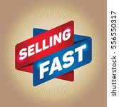 selling fast arrow tag sign. | Shutterstock .eps vector #556550317