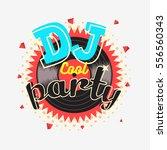 dj cool party 90s  aesthetic... | Shutterstock .eps vector #556560343