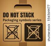 do not stack packaging symbol... | Shutterstock .eps vector #556564477