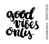 good vibes only. the...   Shutterstock .eps vector #556571323