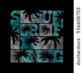 surfing typography posters.... | Shutterstock .eps vector #556608703