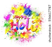 happy holi  a spring festival... | Shutterstock .eps vector #556617787